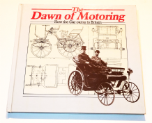 DAWN OF MOTORING : THE - HOW THE CAR CAME TO BRITAIN (Johnson  1986)